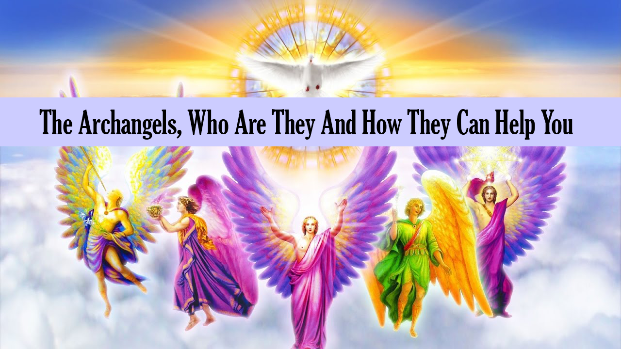 The Archangels - Who They Are And How They Can Help You