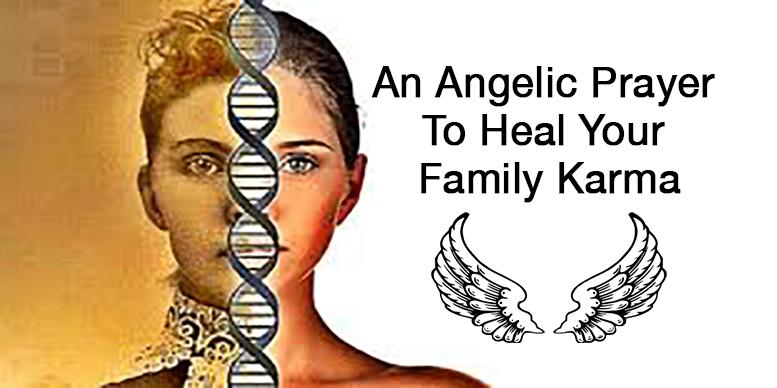 An Angelic Prayer To Heal Your Family Karma