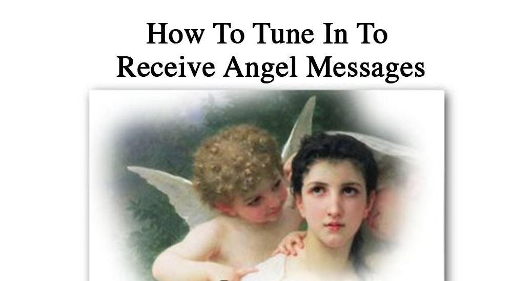 How-To-Tune-In-To-Receive-Angel-Messages-2