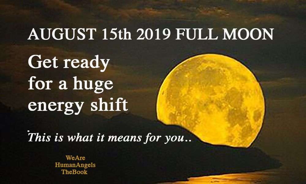 August 15, 2019 Aquarius Full Moon is Coming!  Get ready For a Huge Energy Shift