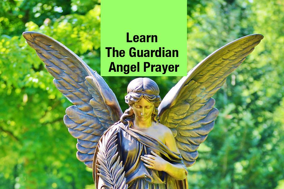 Learn The Guardian Angel Prayer
