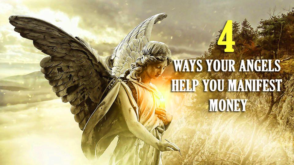 4 Ways Your Angels Help You Manifest Money