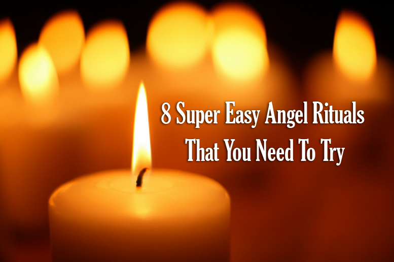 8 Super Easy Angel Rituals That You Need To Try
