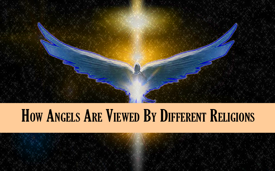 How Angels Are Viewed By Different Religions