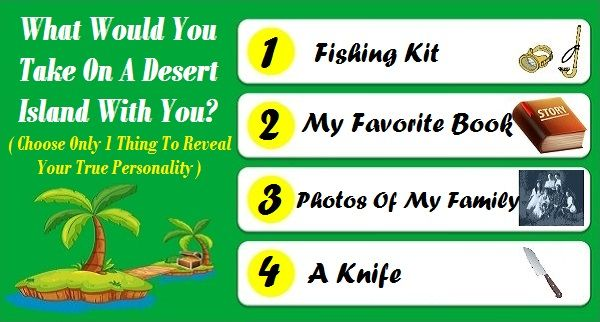Pick One Thing You Would Take On A Desert Island With You To Reveal Your True Personality!