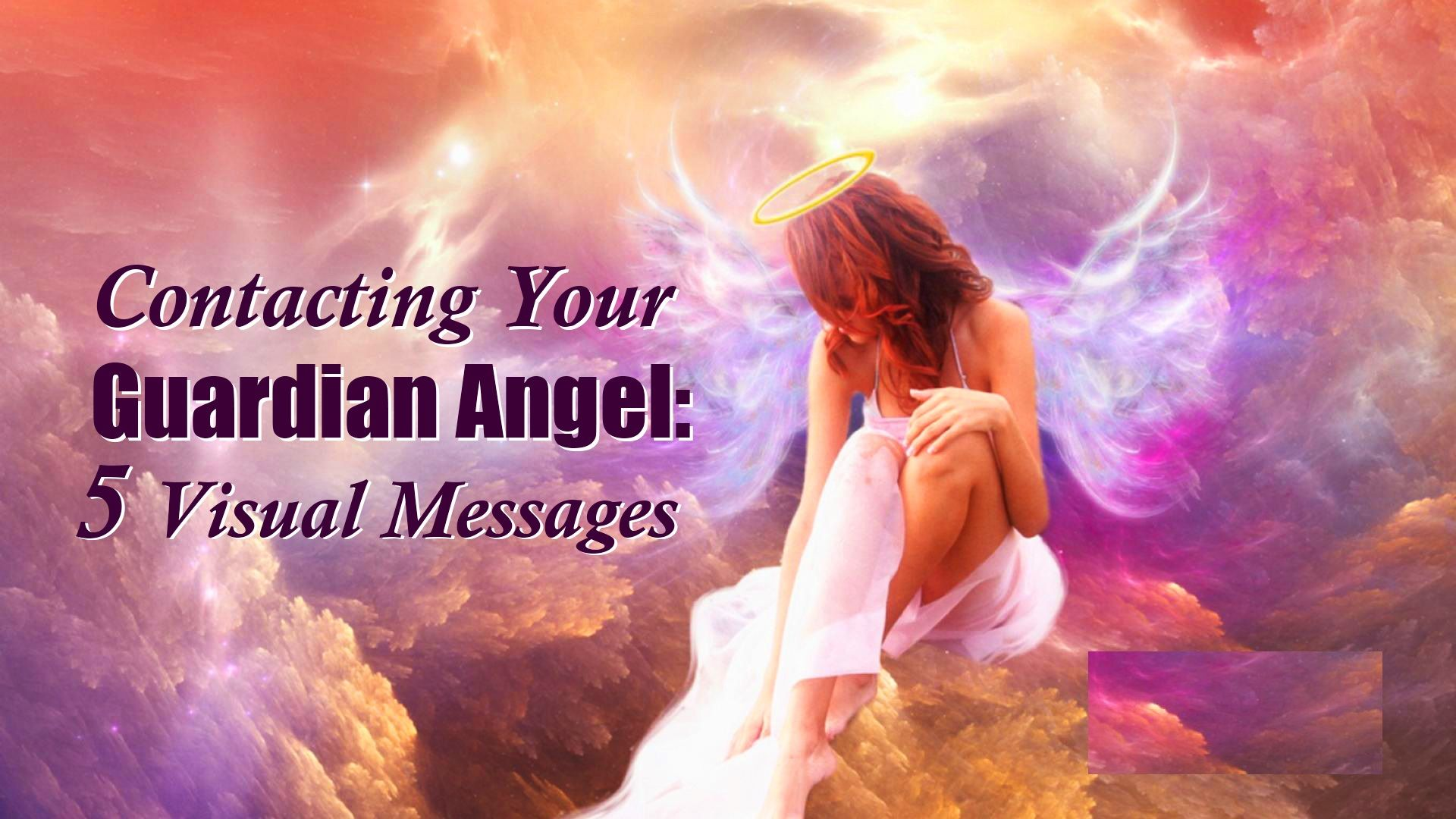 Contacting Your Guardian Angel: 5 Visual Messages