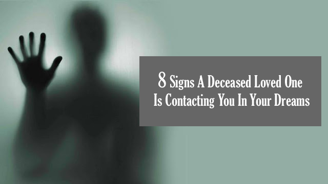 8 Signs A Deceased Loved One Is Contacting You In Your Dreams