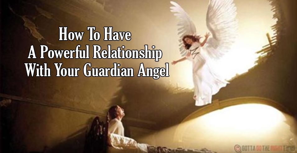 How To Have A Powerful Relationship With Your Guardian Angel
