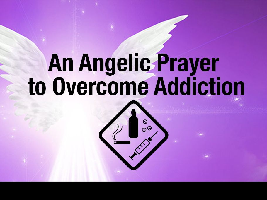An Angelic Prayer to Overcome Addiction