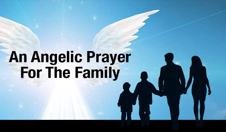 An Angelic Prayer For Your Family