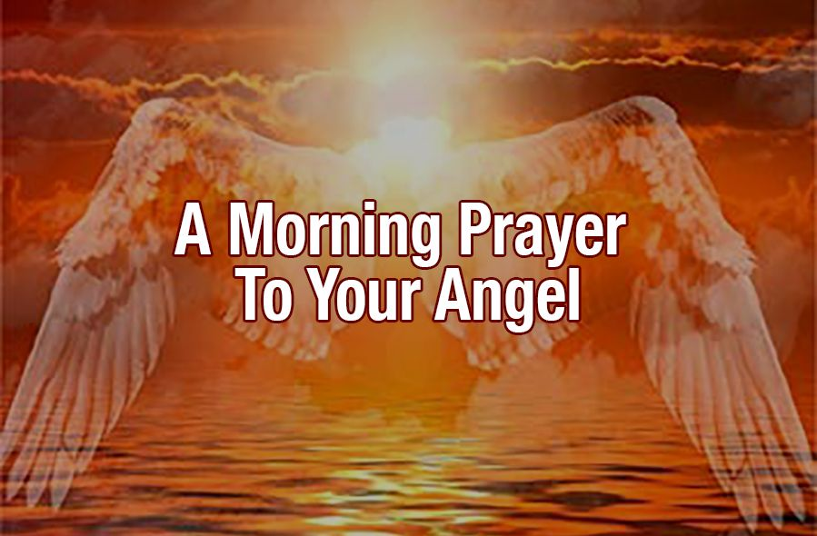 A Morning Prayer To Your Angel