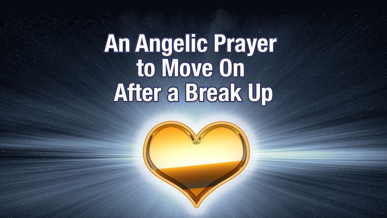 An Angelic Prayer to Move On After a Break Up