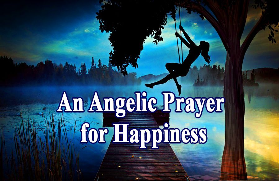An Angelic Prayer for Happiness