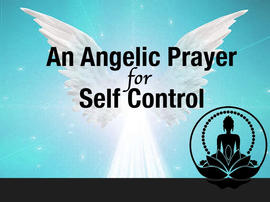An Angelic Prayer for Self Control