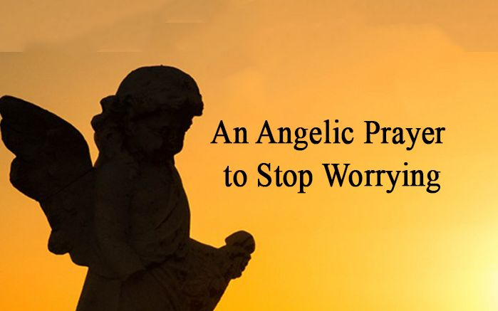 An Angelic Prayer to Stop Worrying