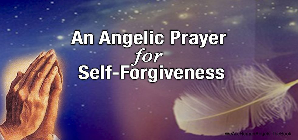 An Angelic Prayer For Self-Forgiveness