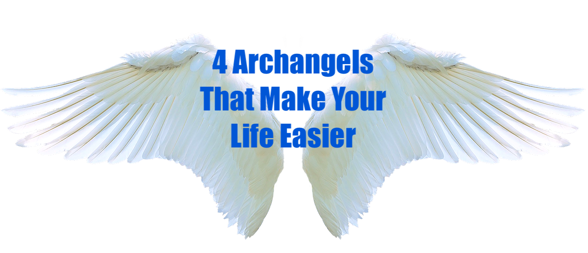 4 Archangels That Make Your Life Easier