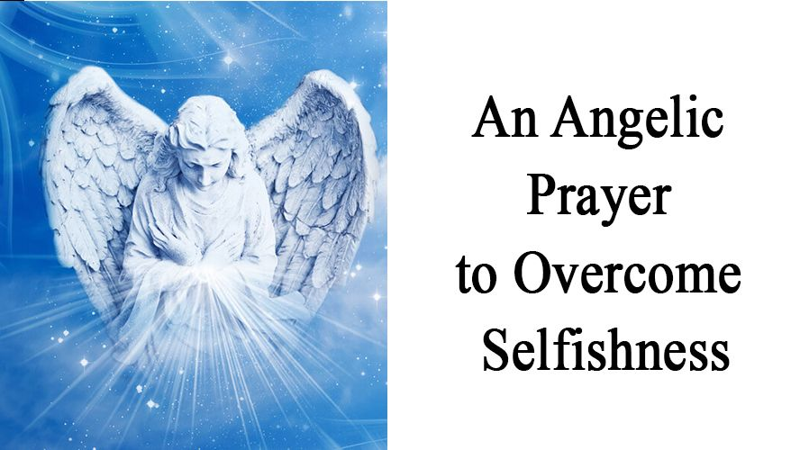 An Angelic Prayer to Overcome Selfishness