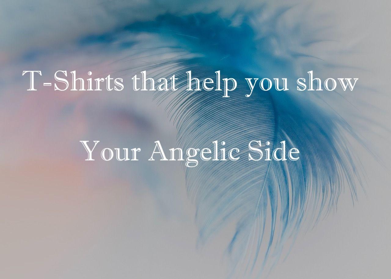 Angelic T-Shirts