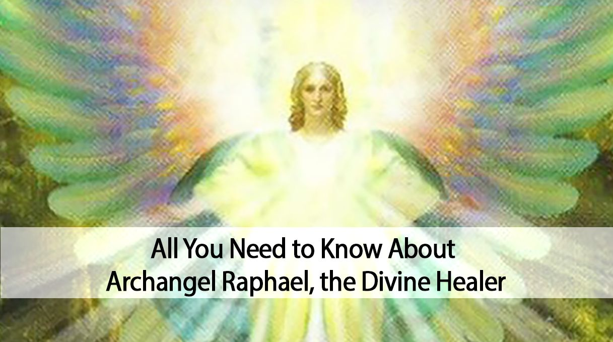 All You Need to Know About Archangel Raphael, the Divine Healer