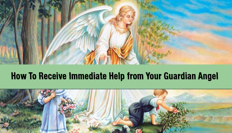 How To Receive Immediate Help from Your Guardian Angel