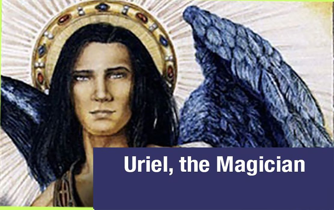 How Archangel Uriel Can Help you with the Power of Magic