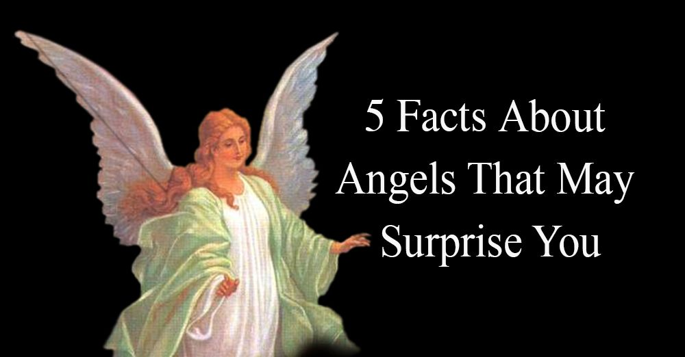 5 Facts About Angels That May Surprise You