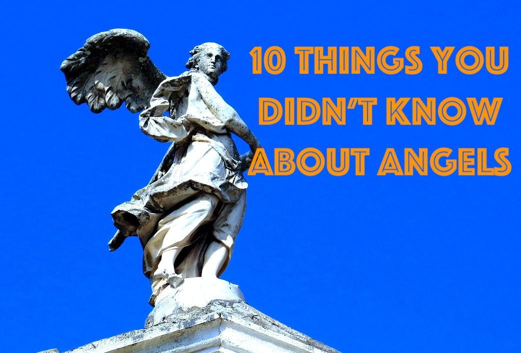 10 Things You Didn't Know About Angels