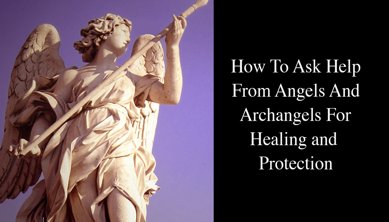 How To Ask Help From Angels And Archangels For Healing and Protection