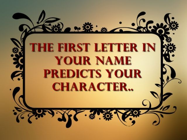 The First Letter Of Your Name Shows Your Personality