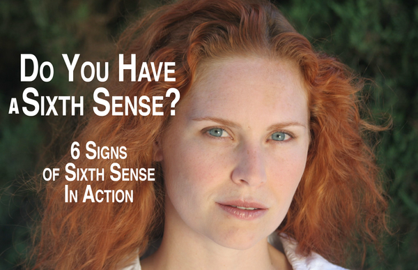 6 Signs of Sixth Sense In Action