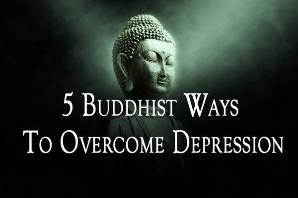 5 Buddhist Ways To Overcome Depression