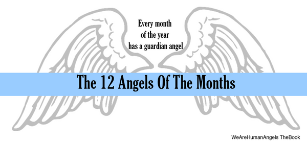 The 12 Angels Of The Months - Find Out Which One Is Your Guardian Angel