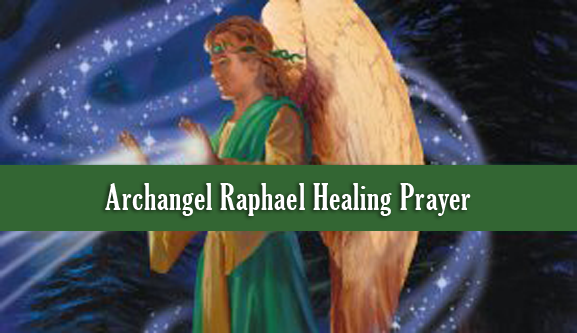 Archangel Raphael Healing Prayer