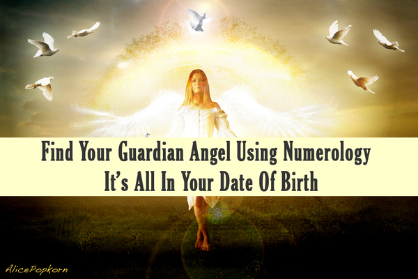 Find Your Guardian Angel Using Numerology – It's All In Your Date Of Birth