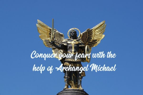 How To Conquer Your Fears With The Help Of Archangel Michael