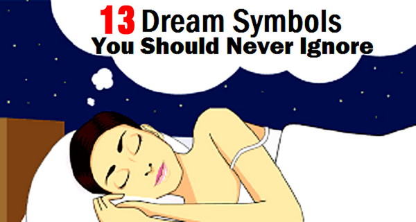13 Dream Symbols You Should Never Ignore