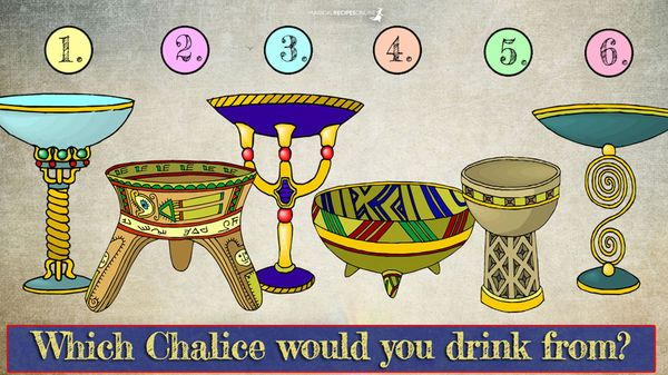 Which Chalice Would You Drink From?