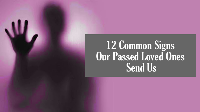 12 Common Signs Our Passed Loved Ones Send Us