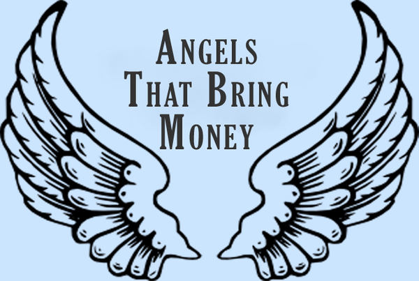 Angels Who Bring Money