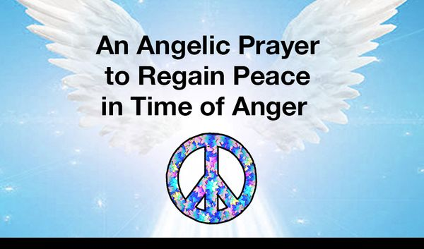 An Angelic Prayer to Regain Peace in Time of Anger