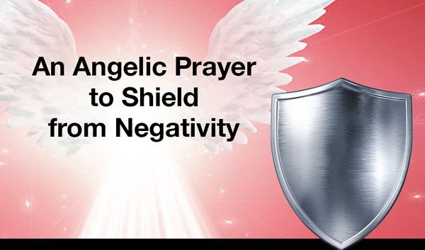 An Angelic Prayer to Shield from Negativity