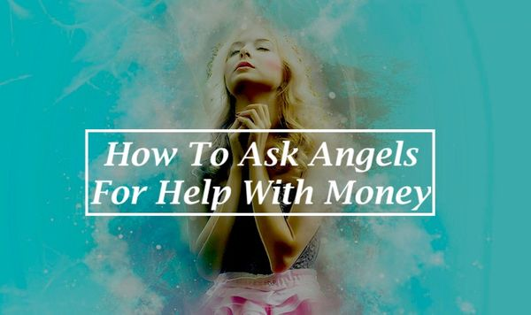 How To Ask Angels For Help With Money