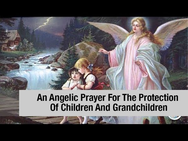 An Angelic Prayer For The Protection Of Children And Grandchildren