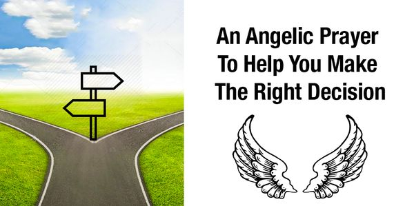 An Angelic Prayer To Help You Make The Right Decision