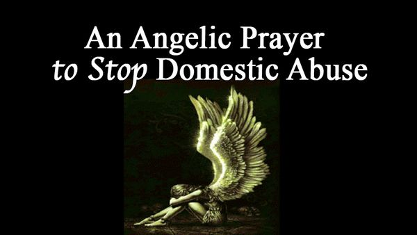 An Angelic Prayer to Stop Domestic Abuse