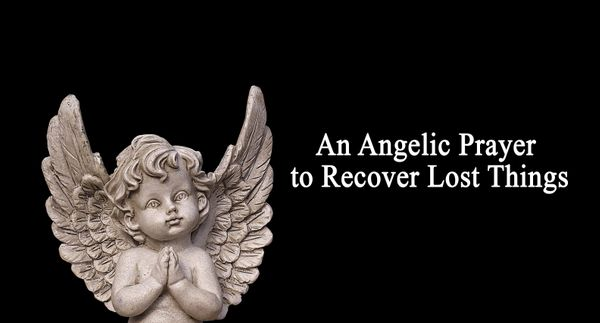 An Angelic Prayer to Recover Lost Things