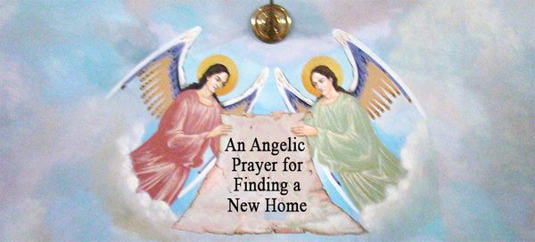 An Angelic Prayer for Finding a New Home