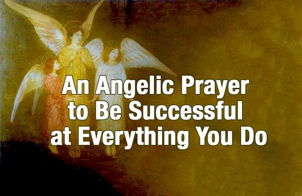 An Angelic Prayer to Be Successful at Everything You Do