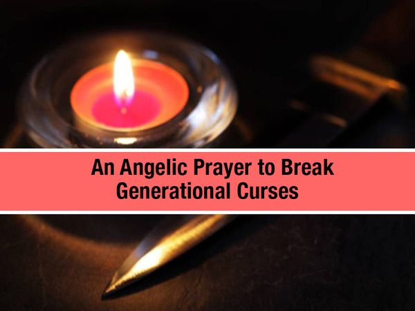 An Angelic Prayer to Break Generational Curses